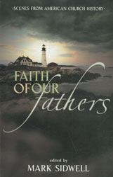 Faith of Our Fathers: Scenes from American Church History