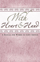 With Heart and Hand: A Manual for Women in God's Service