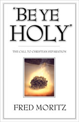 Be Ye Holy: The Call to Christian Separation