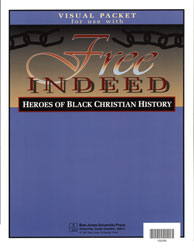 Free Indeed: Heroes of Black Christian History Visuals
