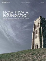 How Firm a Foundation (advanced piano solos)