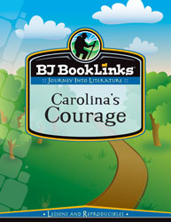 BJ BookLinks: Carolina's Courage (guide only)