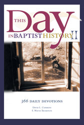 This Day in Baptist History II