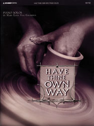 Have Thine Own Way (intermediate piano solos)