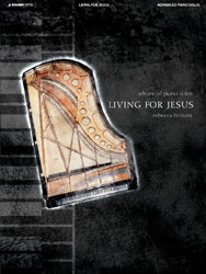 Living for Jesus (advanced piano solos)