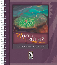 What is Truth? Teacher's Edition