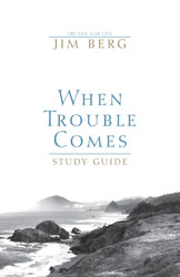 When Trouble Comes Study Guide