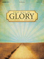 That Will Be Glory (easy piano solos)