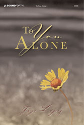 To You Alone (SATB collection)