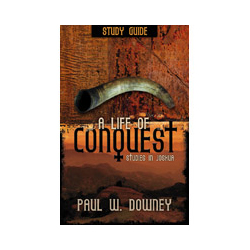 A Life of Conquest Study Guide: Studies in Joshua