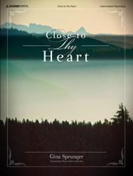Close to Thy Heart (late-inter./early-advanced piano solos)