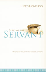 Serving the Servant: Devotional Thoughts on the Gospel of Mark