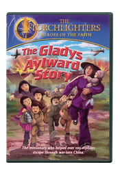 The Gladys Aylward Story (The Torchlighters Series)