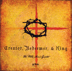 Creator, Redeemer, & King (CD)