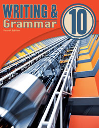 Writing & Grammar 10 Student Worktext (4th ed.)