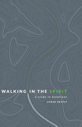 Walking in the Spirit: A Study Through Galatians 5