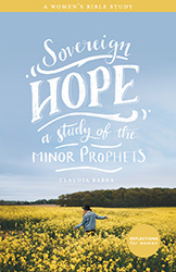 Sovereign Hope: A Study of the Minor Prophets