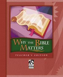 Why the Bible Matters Teacher's Edition