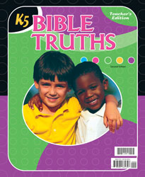 Bible Truths K5 Teacher's Edition (2nd ed.)
