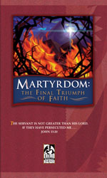 Martyrdom: The Final Triumph of Faith Student Text