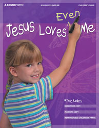 Jesus Loves Even Me (children's choir collection)