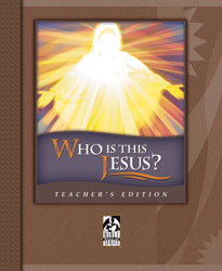 Who Is This Jesus? Teacher's Edition