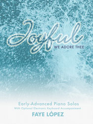 Joyful, We Adore Thee (early adv. piano solos, opt. duet)