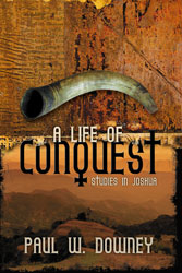 A Life of Conquest: Studies in Joshua