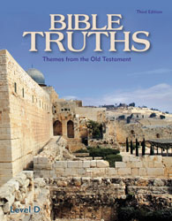 Bible Truths Level D Student Worktext (3rd ed.)