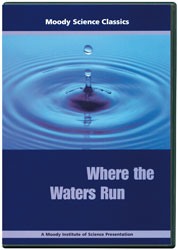 Moody Science Classics:  Where the Waters Run [DVD]