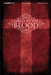 Saved By the Blood (SATB moderately easy collection)