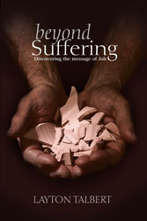 Beyond Suffering: Discovering the Message of Job