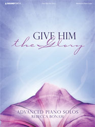 Give Him the Glory (advanced piano solos)