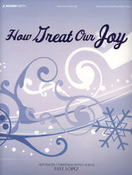 How Great Our Joy (advanced piano solos)