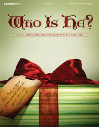 Who Is He? (children's Christmas program)