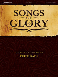 Songs of Glory (advanced piano solos)