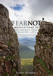 Fear Not! Meditations to Overcome Fear, Worry and Discouragement