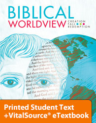 Biblical Worldview eTextbook & Printed ST (ESV) (KJV available 2017)