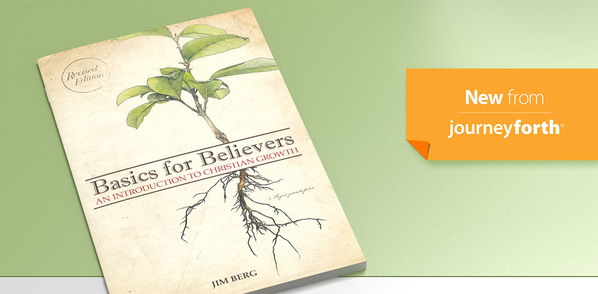 New from JourneyForth: Basics for Believers