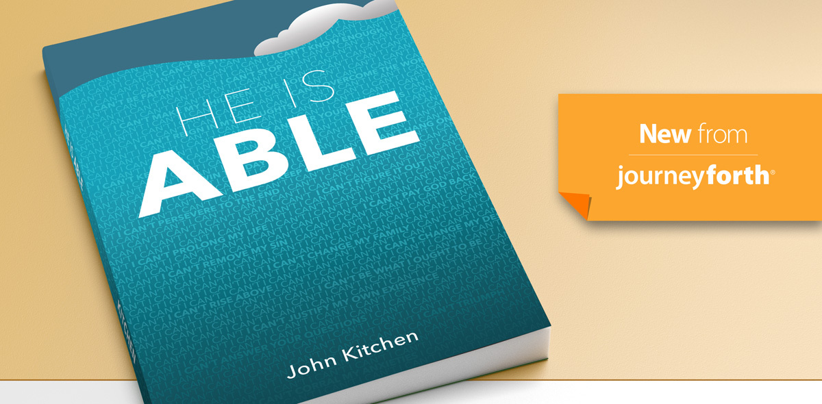 New from JourneyForth: He Is Able by John Kitchen