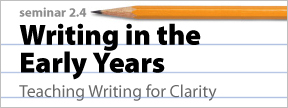CHART Seminar 2.4 | Writing in the Early Years: Teaching Writing for Clarity