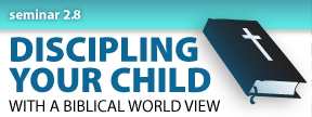 CHART Seminar 2.8 | Disciplining Your Child with a Biblical World View