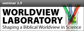 CHART Seminar 2.9 | Shaping a Biblical Wordlview in Science