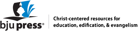 BJU Press: Christ-centered resources for education, edification, & evangelism