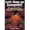 Let's Have an Evangelist! Preparing Your Church for Revival