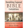 Demolishing Supposed Bible Contradictions: Volume 1
