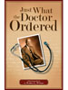 Just What the Doctor Ordered cover image